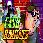 Cash Bandits-topbritishcasinos